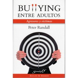 Bullying entre adultos (Agresores y Victimas)