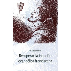 Recuperar la intuición Evangélica Franciscana