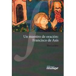 Un maestro de oración: Francisco de Asís