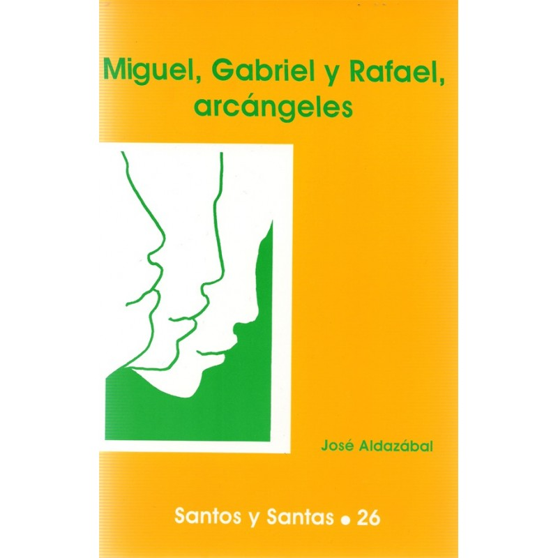 Miguel, Gabriel y Rafael
