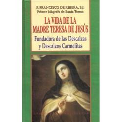 La vida de la Madre Teresa de Jesús