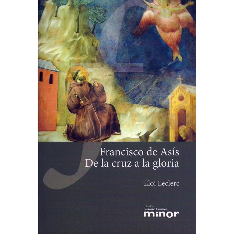 Francisco de Asís de l cruz a la gloria